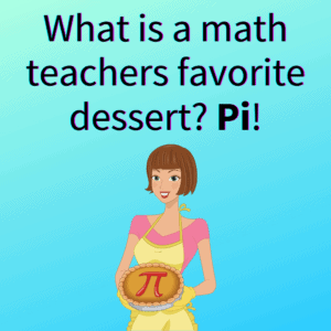 What is a math teachers favorite dessert? Pi